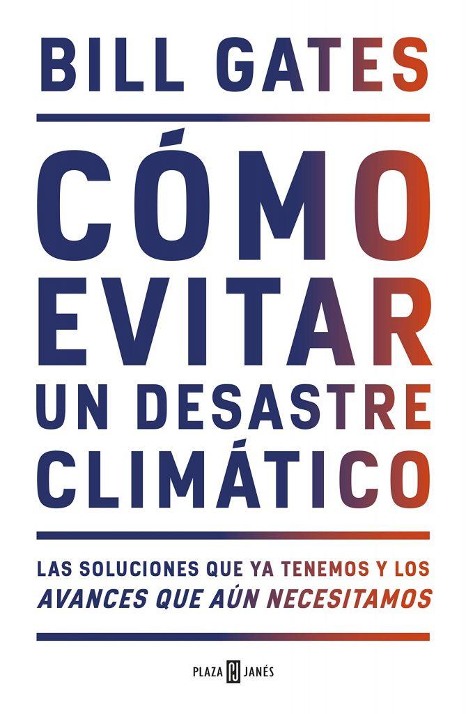 Cómo evitar un desastre climático, libro de Bill Gates