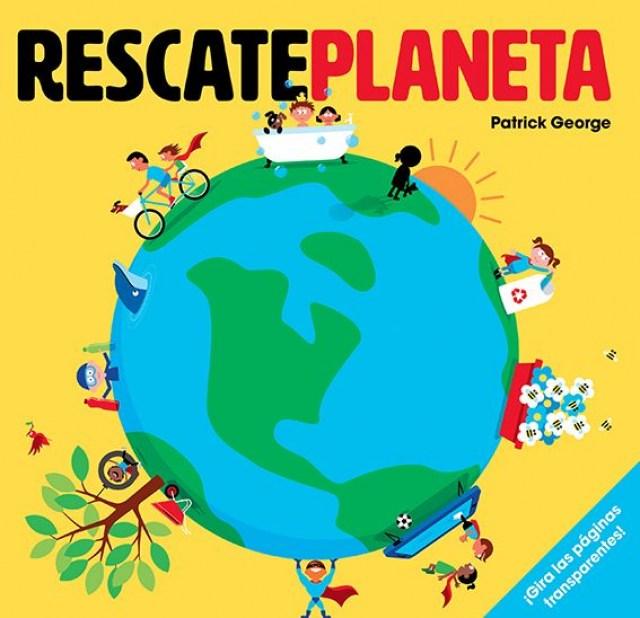 Rescatoe Planeta, libro de Patrick George que explica a los niños temas como la contaminación, el ahorro de energía, etc.